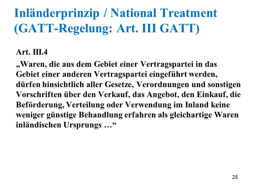 Inländerprinzip / National Treatment (GATT-Regelung: Art. III GATT)