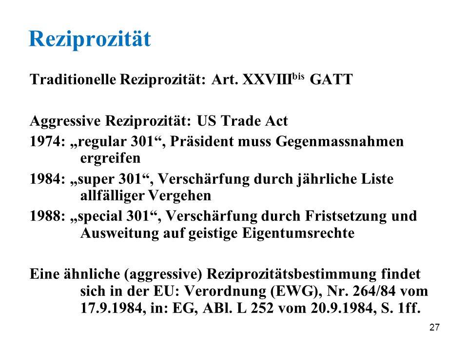 Reziprozität Traditionelle Reziprozität: Art. XXVIIIbis GATT