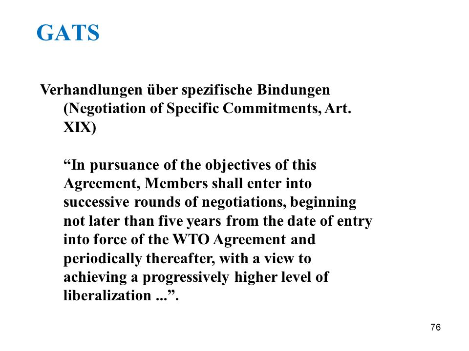 GATS Verhandlungen über spezifische Bindungen (Negotiation of Specific Commitments, Art. XIX)