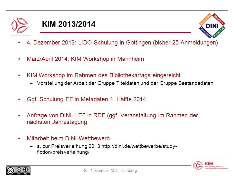 KIM 2013/2014 4. Dezember 2013: LIDO-Schulung in Göttingen (bisher 25 Anmeldungen) März/April 2014: KIM Workshop in Mannheim.