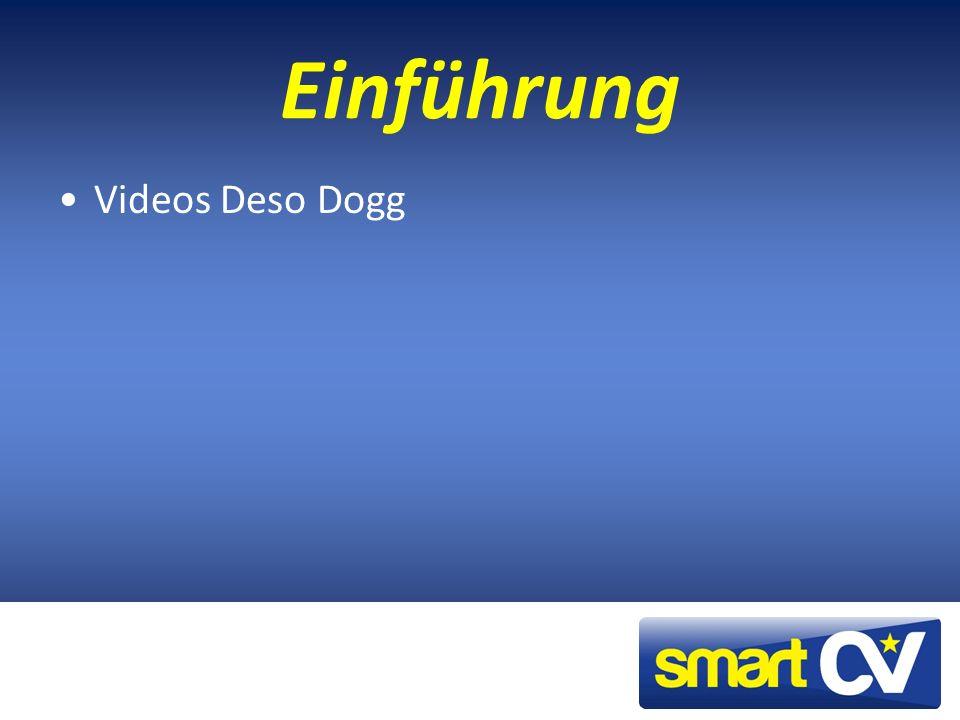 Einführung Videos Deso Dogg