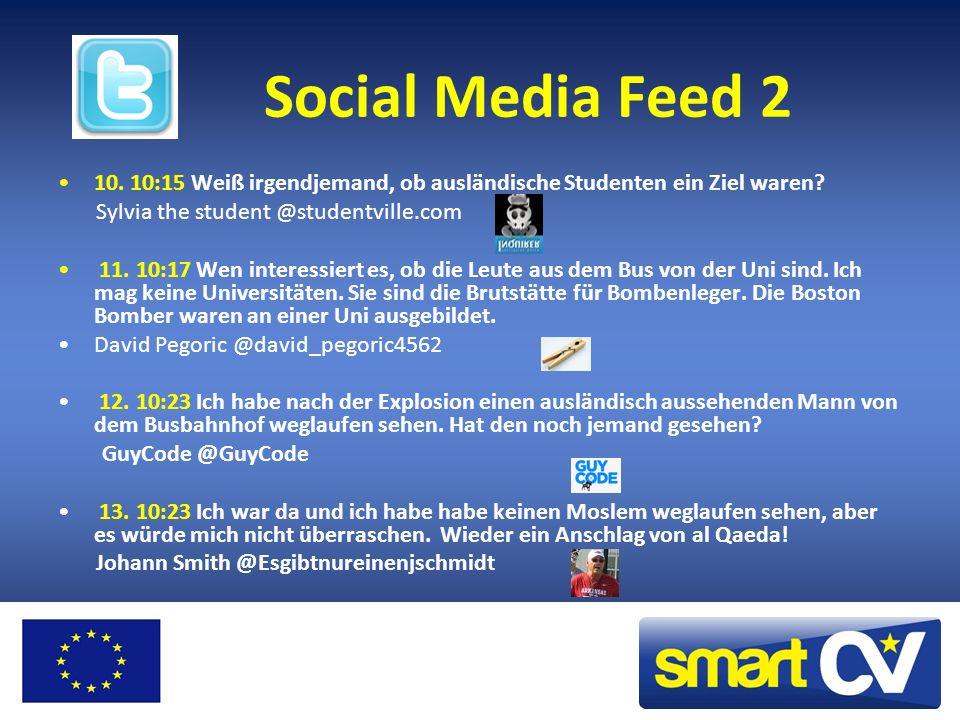 Social Media Feed 2 10. 10:15 Weiß irgendjemand, ob ausländische Studenten ein Ziel waren Sylvia the student @studentville.com.