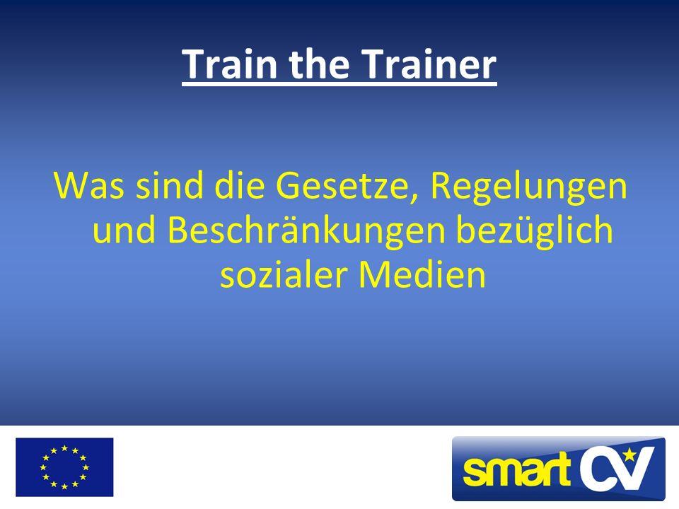 Train the Trainer Was sind die Gesetze, Regelungen und Beschränkungen bezüglich sozialer Medien