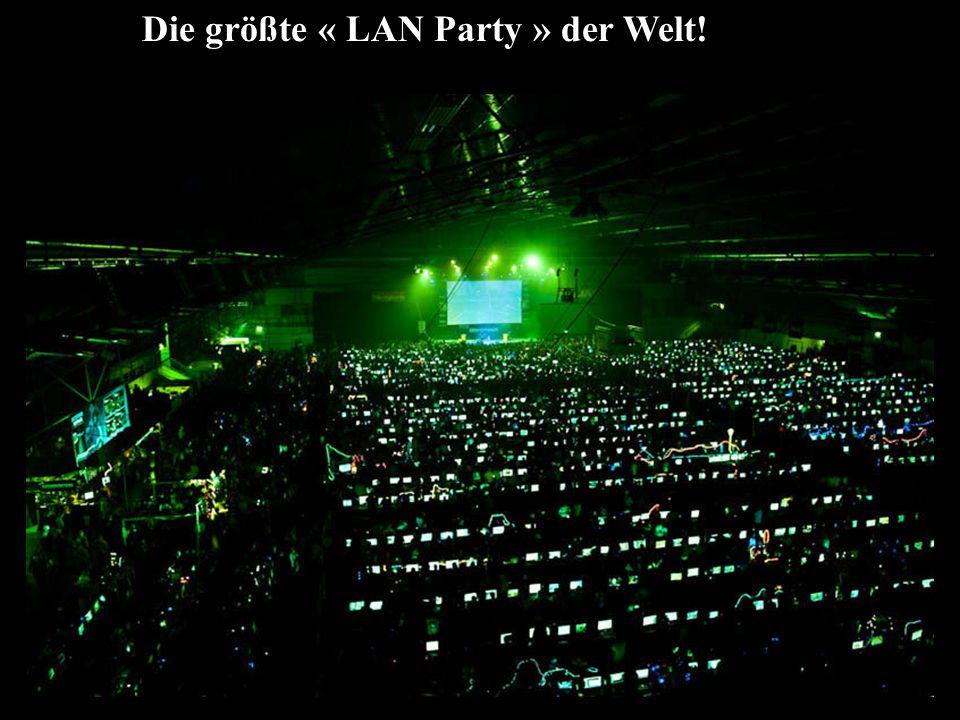 Die größte « LAN Party » der Welt!