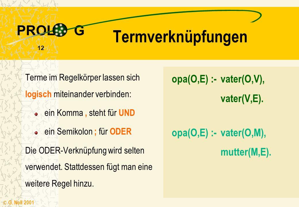 Termverknüpfungen opa(O,E) :- vater(O,V), vater(V,E).