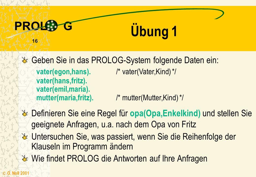 Übung 1 Geben Sie in das PROLOG-System folgende Daten ein:
