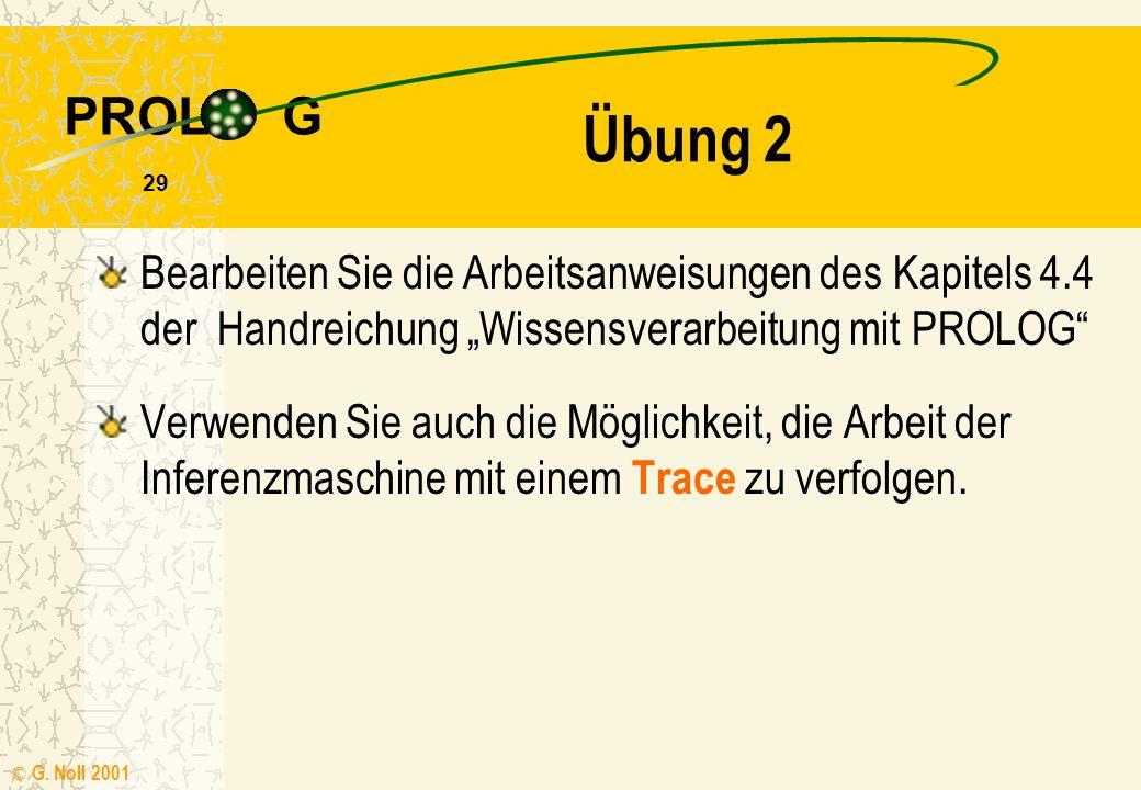 """Übung 2 Bearbeiten Sie die Arbeitsanweisungen des Kapitels 4.4 der Handreichung """"Wissensverarbeitung mit PROLOG"""