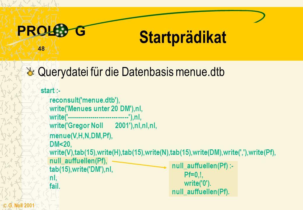 Startprädikat Querydatei für die Datenbasis menue.dtb start :-
