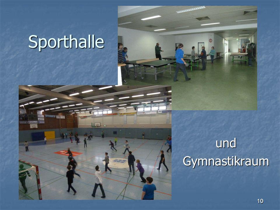 Sporthalle und Gymnastikraum