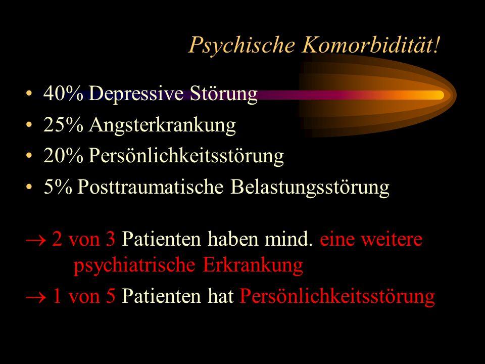 Psychische Komorbidität!