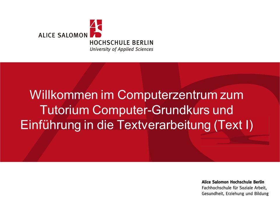05.11.10 Willkommen im Computerzentrum zum Tutorium Computer-Grundkurs und Einführung in die Textverarbeitung (Text I)