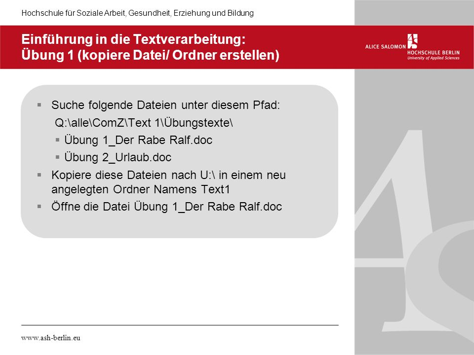 05.11.10 Einführung in die Textverarbeitung: Übung 1 (kopiere Datei/ Ordner erstellen) Suche folgende Dateien unter diesem Pfad: