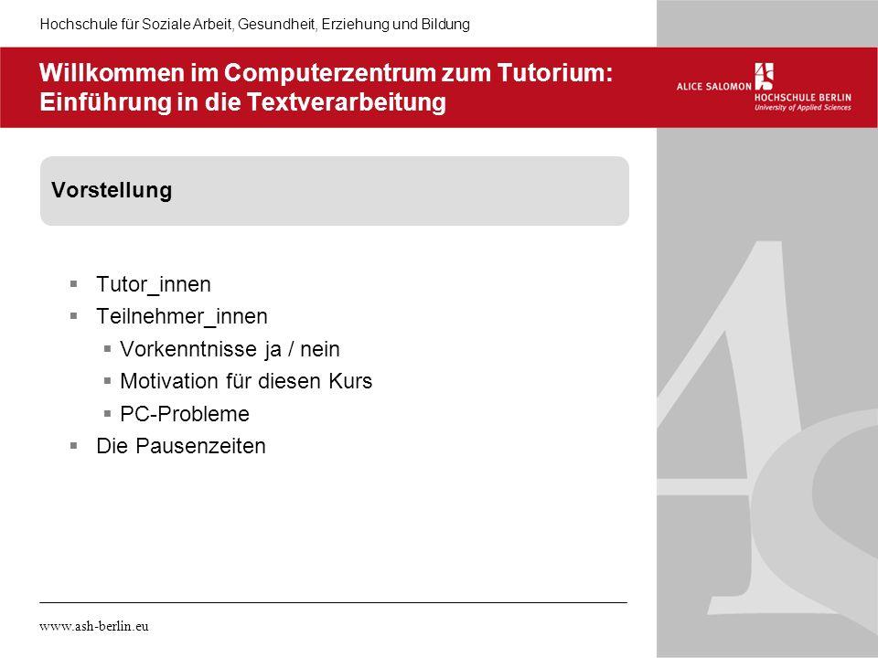 05.11.10 Willkommen im Computerzentrum zum Tutorium: Einführung in die Textverarbeitung. Vorstellung.