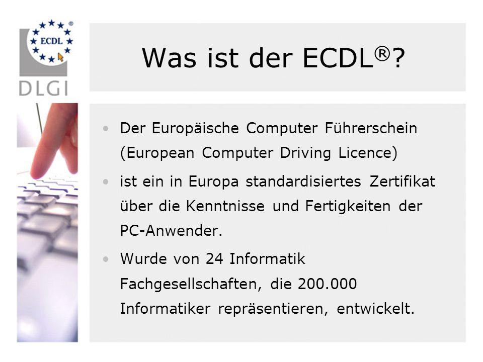 Was ist der ECDL® Der Europäische Computer Führerschein (European Computer Driving Licence)