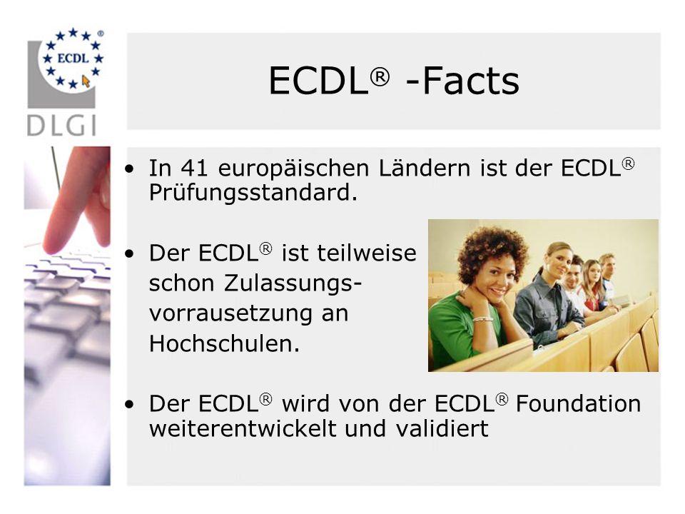 ECDL® -Facts In 41 europäischen Ländern ist der ECDL® Prüfungsstandard. Der ECDL® ist teilweise. schon Zulassungs-