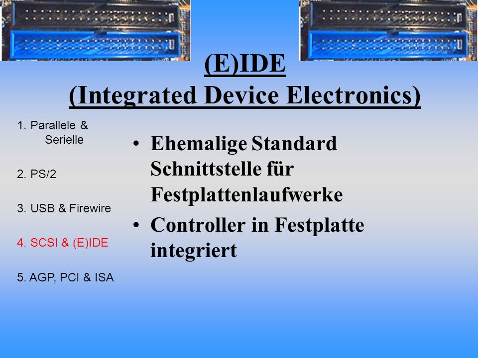 (E)IDE (Integrated Device Electronics)