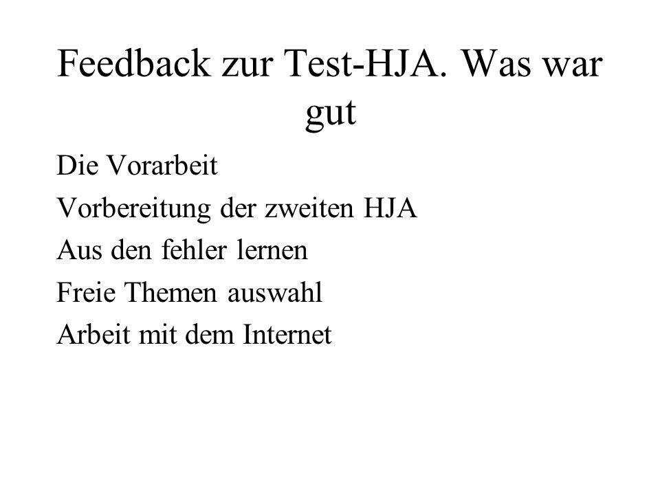 Feedback zur Test-HJA. Was war gut