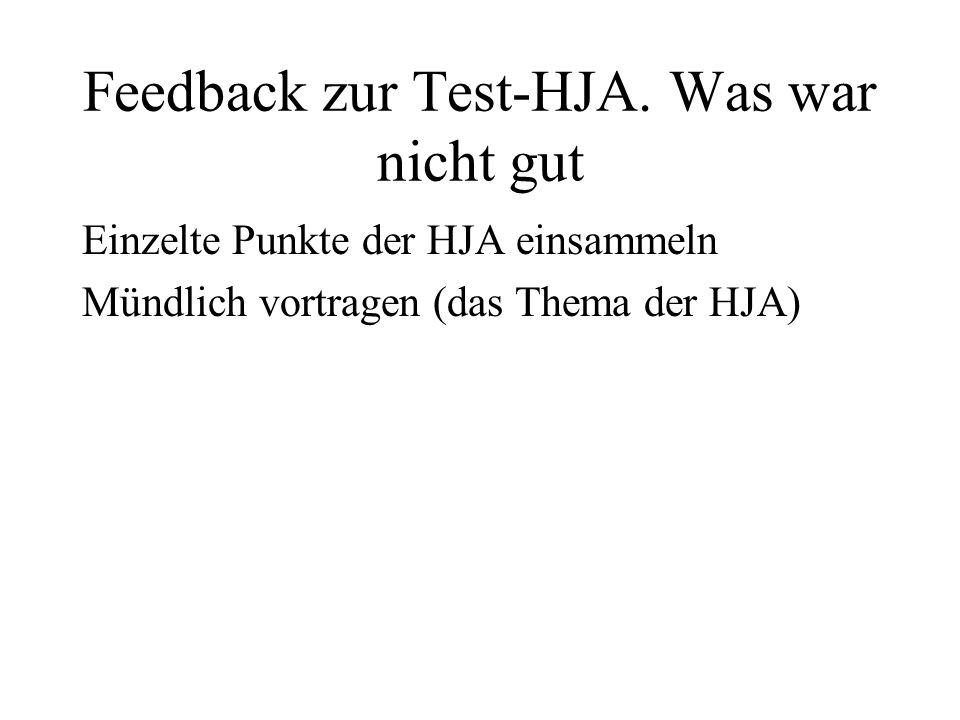 Feedback zur Test-HJA. Was war nicht gut