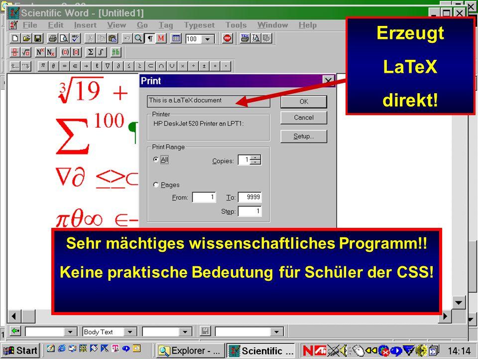 Erzeugt LaTeX direkt! Sehr mächtiges wissenschaftliches Programm!!