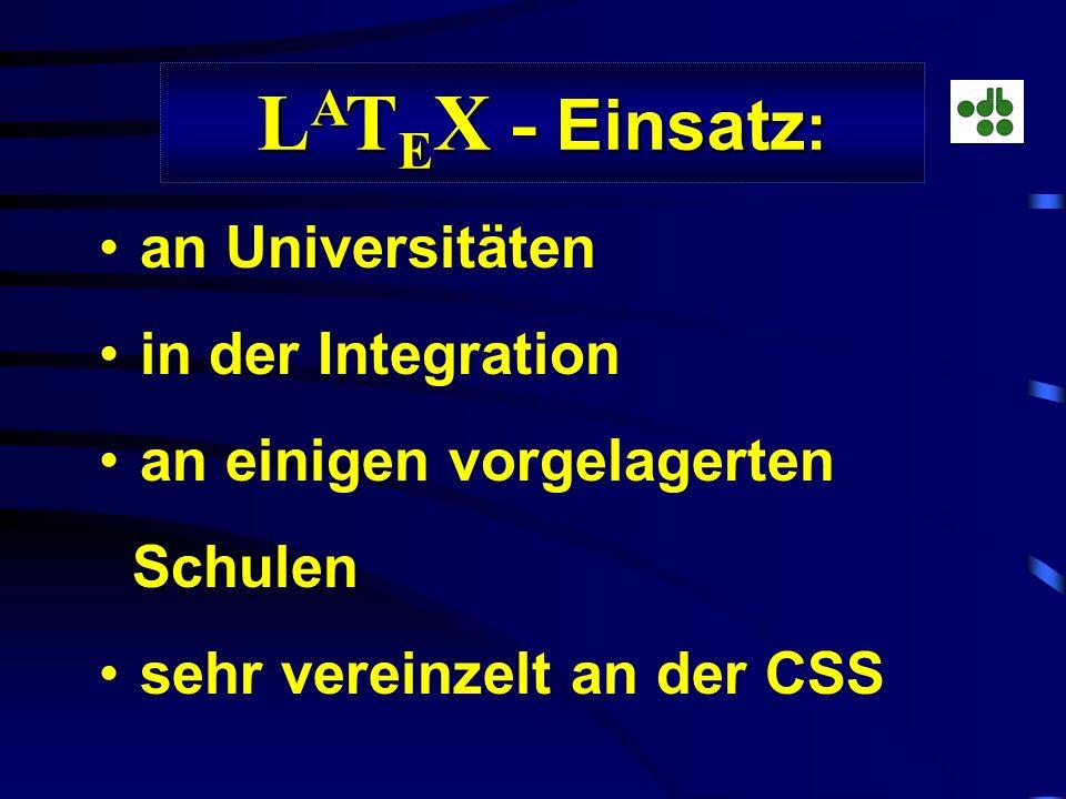 LATEX - Einsatz: an Universitäten in der Integration