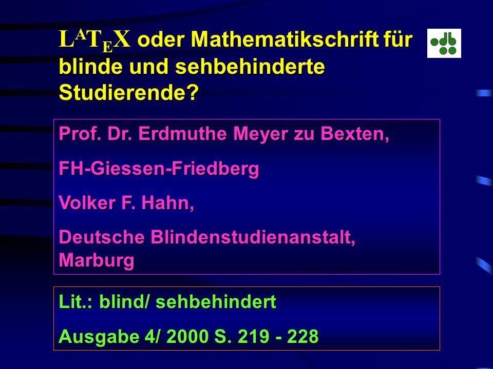 LATEX oder Mathematikschrift für blinde und sehbehinderte Studierende
