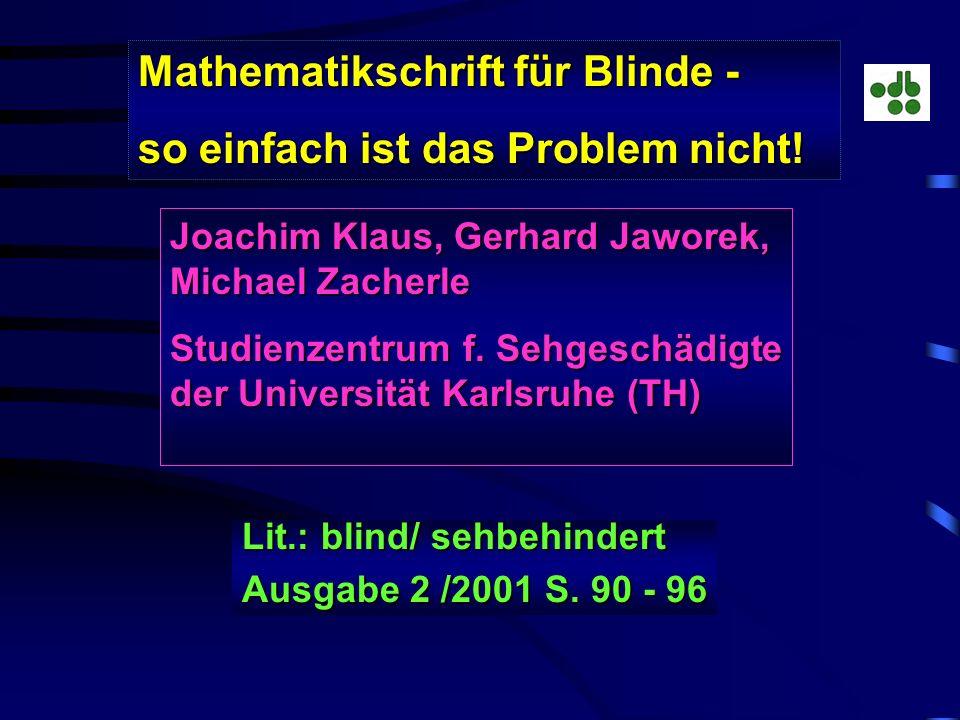 Mathematikschrift für Blinde - so einfach ist das Problem nicht!
