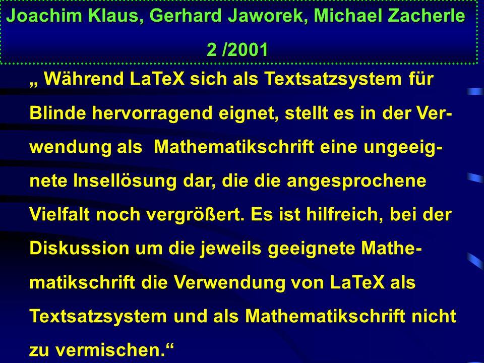 Joachim Klaus, Gerhard Jaworek, Michael Zacherle