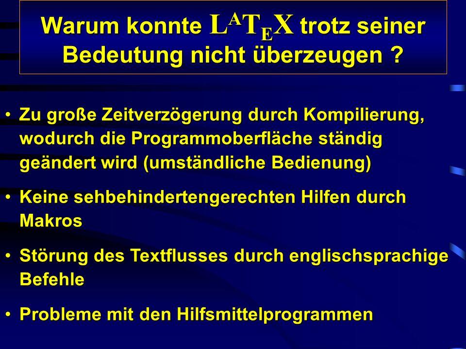Warum konnte LATEX trotz seiner Bedeutung nicht überzeugen