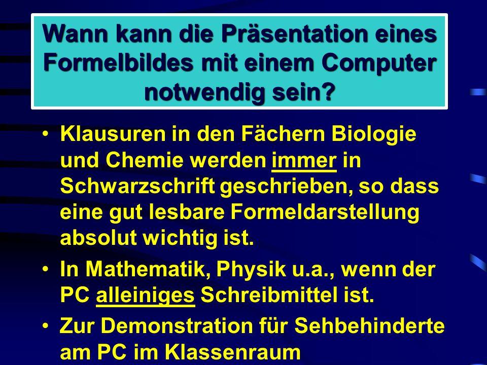 Wann kann die Präsentation eines Formelbildes mit einem Computer notwendig sein