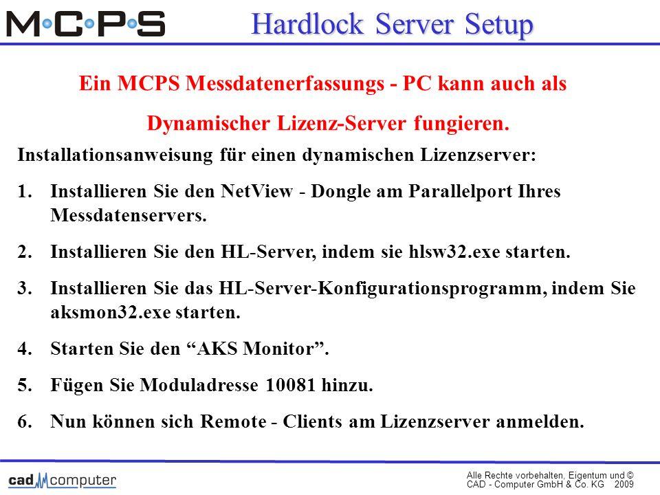 Hardlock Server Setup Ein MCPS Messdatenerfassungs - PC kann auch als