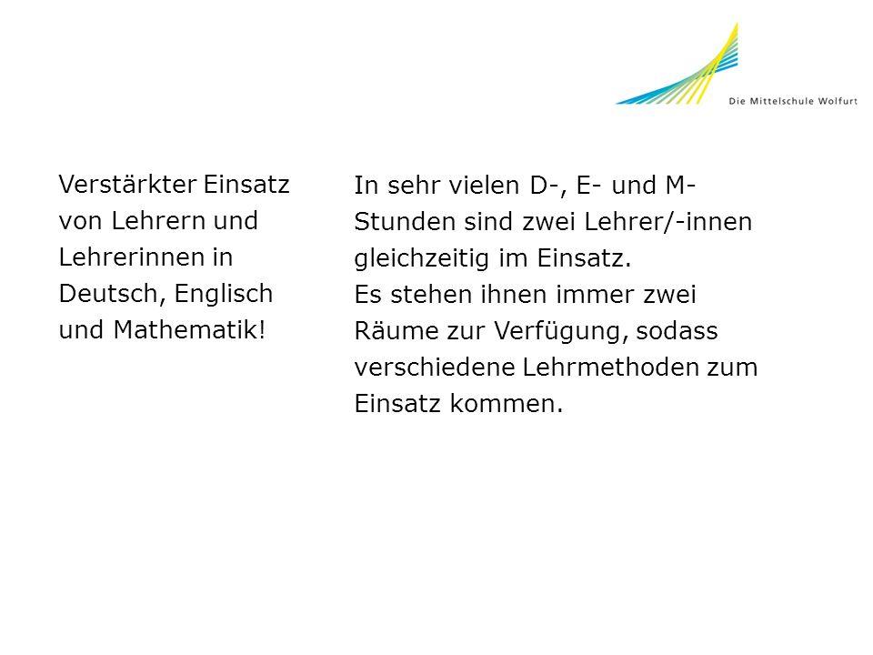 Verstärkter Einsatz von Lehrern und Lehrerinnen in Deutsch, Englisch und Mathematik!