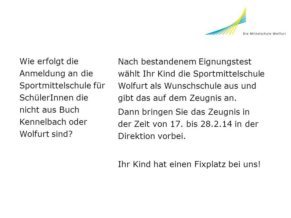 Wie erfolgt die Anmeldung an die Sportmittelschule für SchülerInnen die nicht aus Buch Kennelbach oder Wolfurt sind