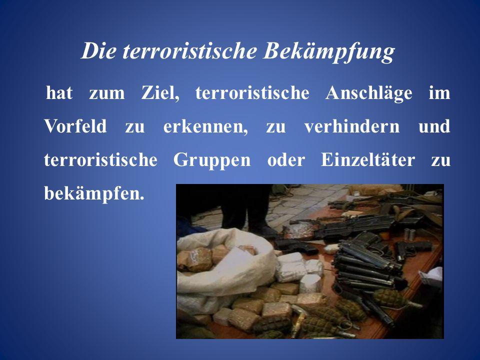 Die terroristische Bekämpfung