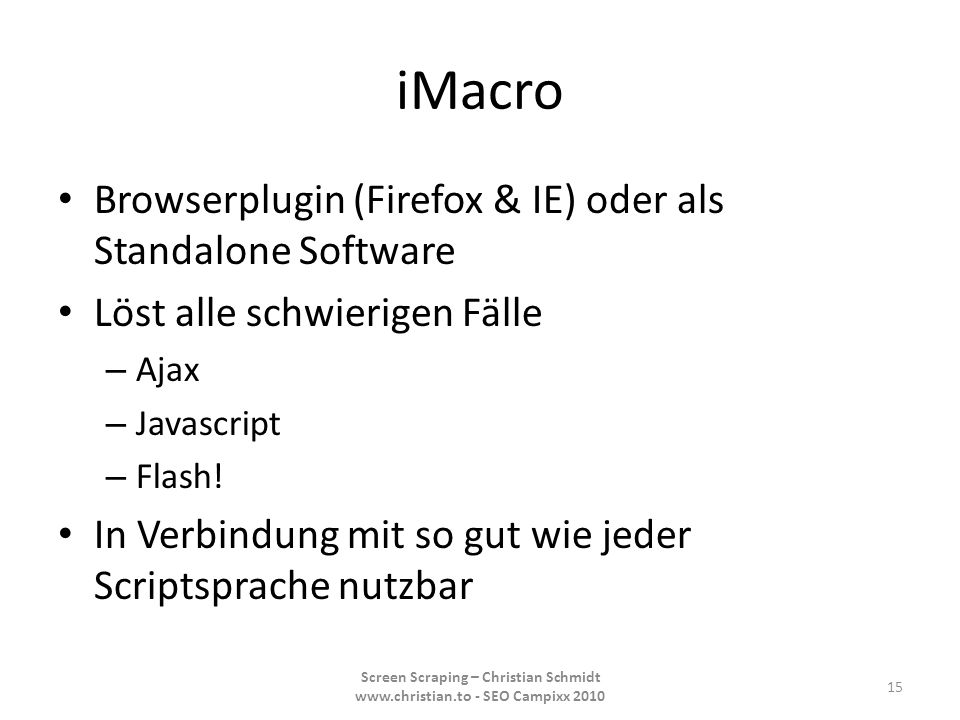iMacro Browserplugin (Firefox & IE) oder als Standalone Software