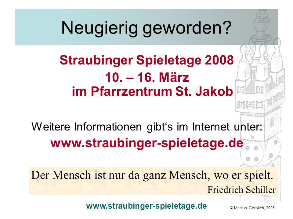 Straubinger Spieletage 2008 10. – 16. März im Pfarrzentrum St. Jakob