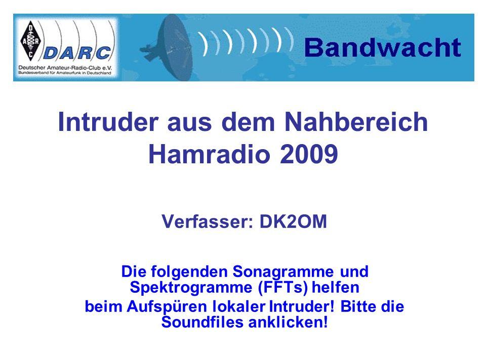 Intruder aus dem Nahbereich Hamradio 2009