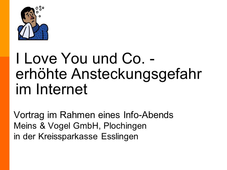 I Love You und Co. - erhöhte Ansteckungsgefahr im Internet