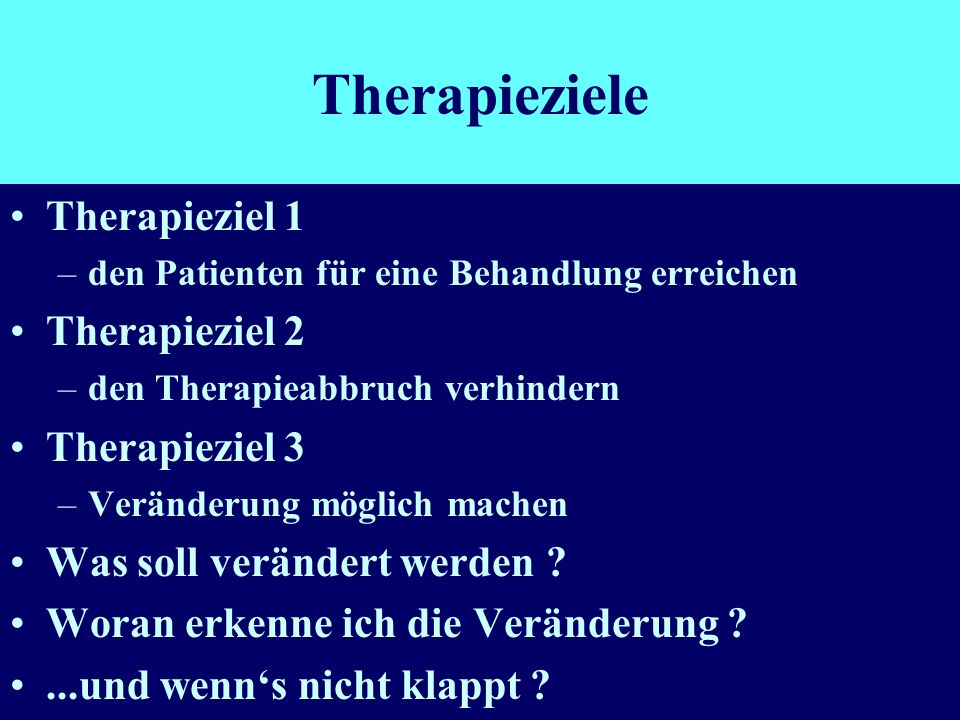 Therapieziele Therapieziel 1 Therapieziel 2 Therapieziel 3