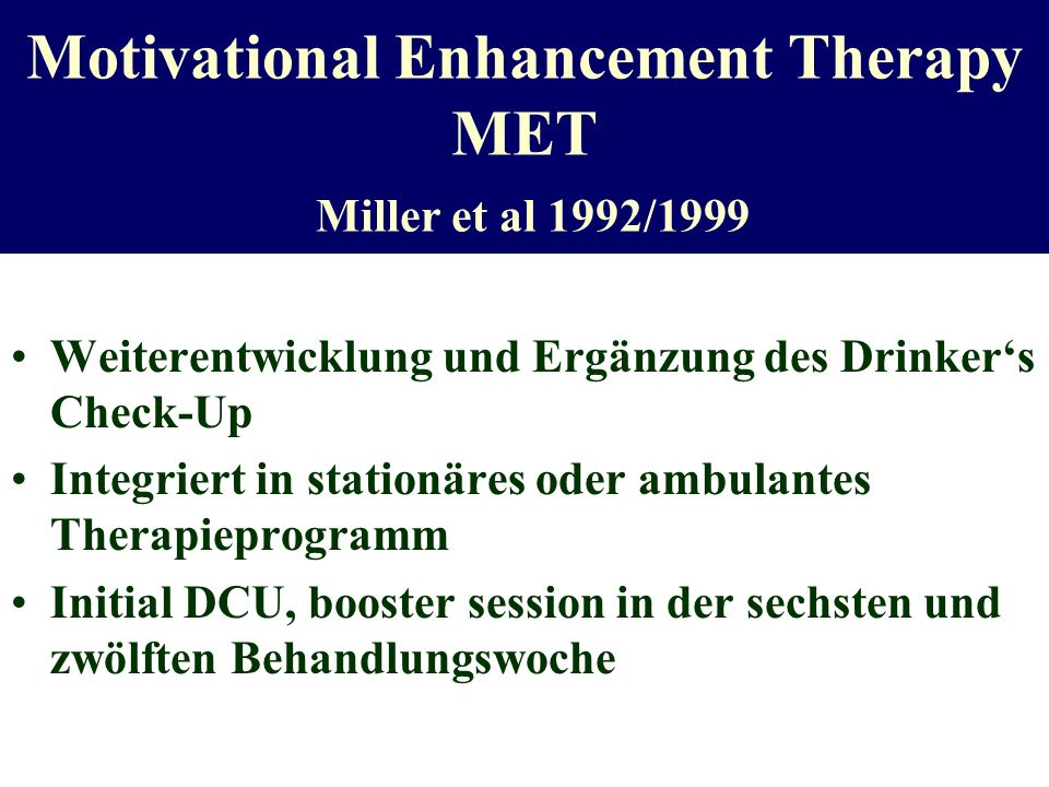 Motivational Enhancement Therapy MET Miller et al 1992/1999