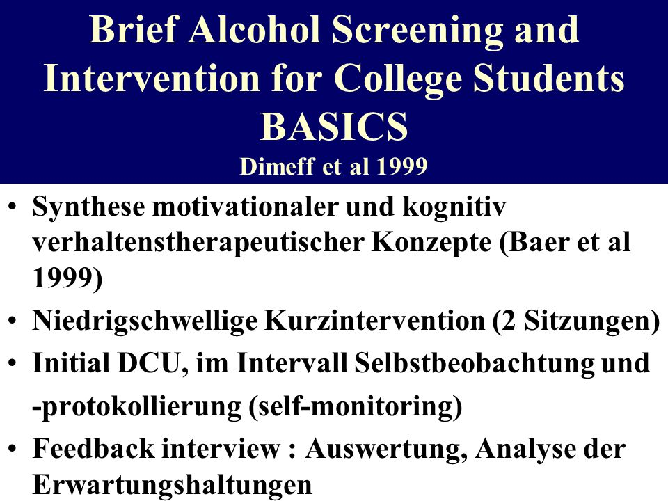 Brief Alcohol Screening and Intervention for College Students BASICS Dimeff et al 1999