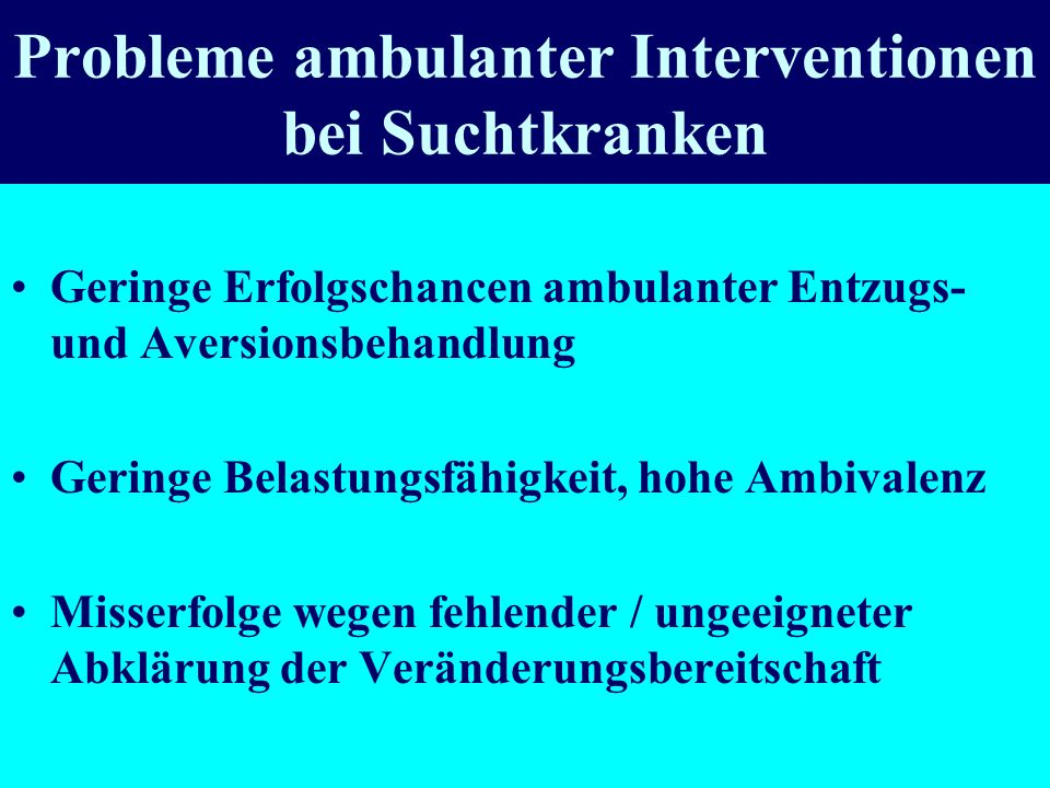Probleme ambulanter Interventionen bei Suchtkranken