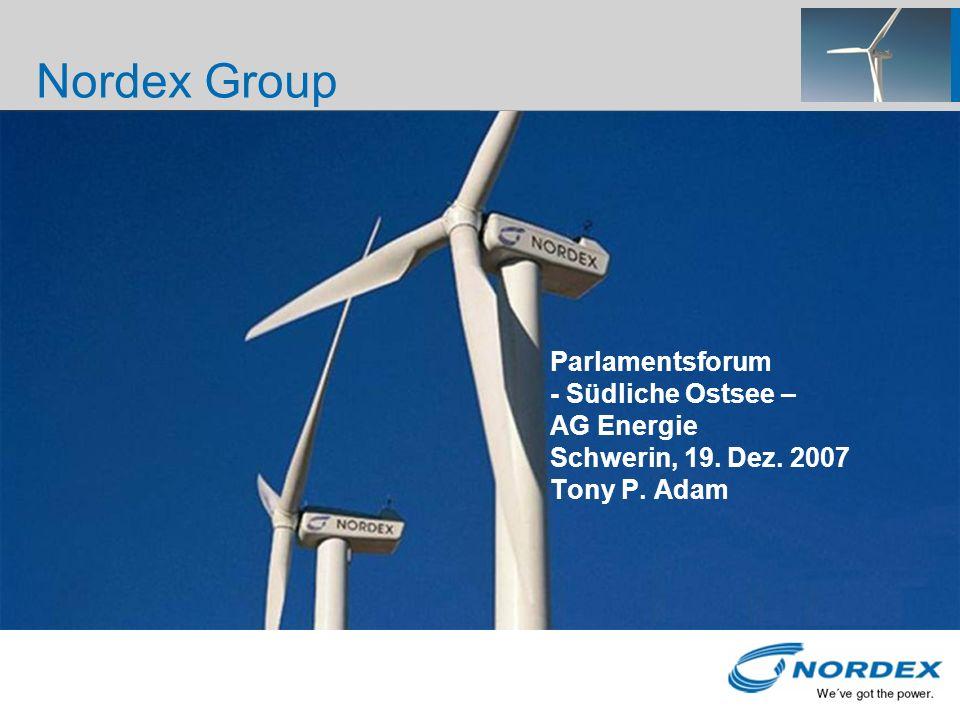 Nordex Group 31.03.2017 03:52. Parlamentsforum - Südliche Ostsee – AG Energie Schwerin, 19. Dez. 2007 Tony P. Adam.