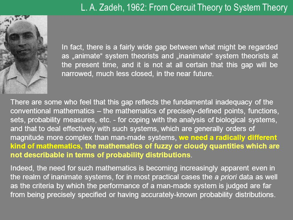 L. A. Zadeh, 1962: From Cercuit Theory to System Theory