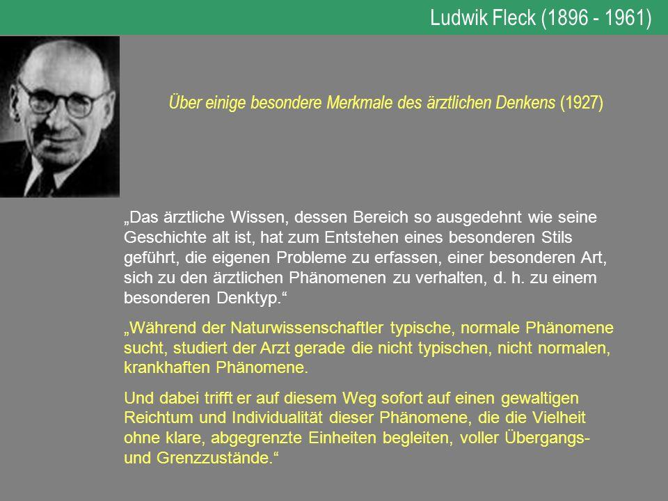 Ludwik Fleck (1896 - 1961) Über einige besondere Merkmale des ärztlichen Denkens (1927)