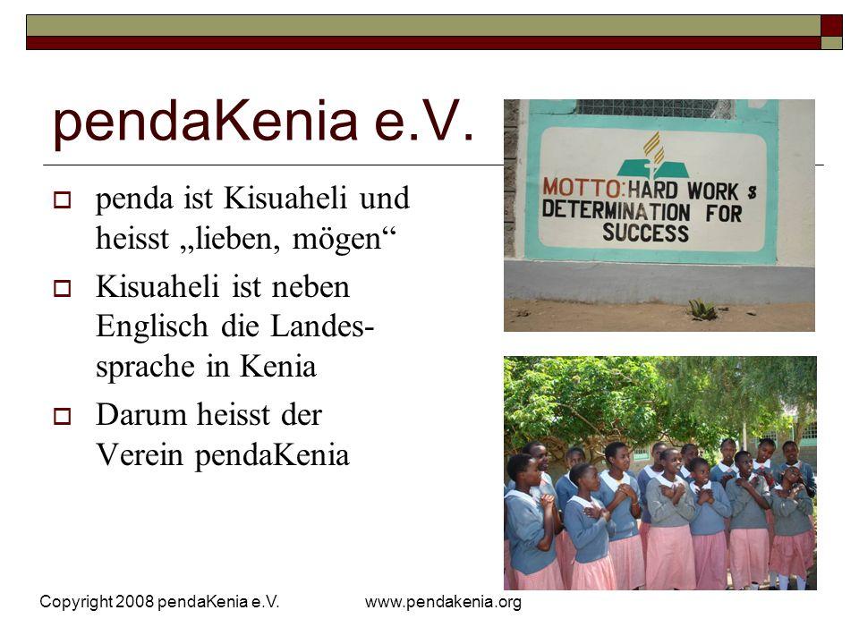 "pendaKenia e.V. penda ist Kisuaheli und heisst ""lieben, mögen"