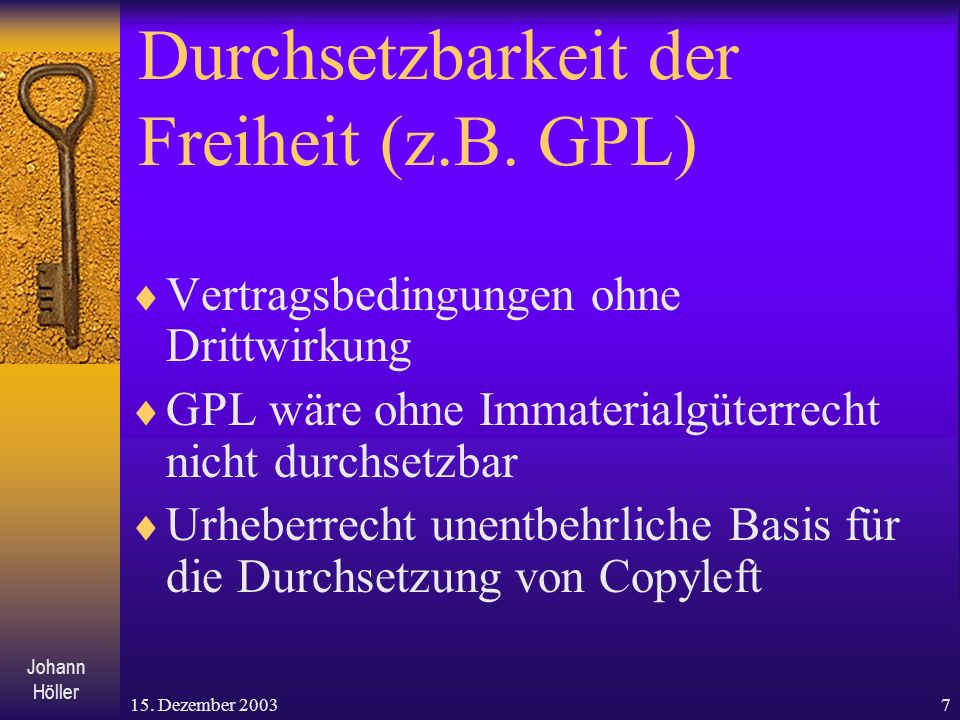 Durchsetzbarkeit der Freiheit (z.B. GPL)