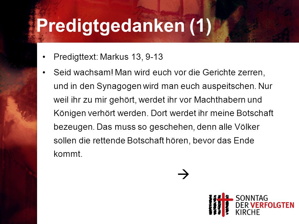 Predigtgedanken (1)  Predigttext: Markus 13, 9-13
