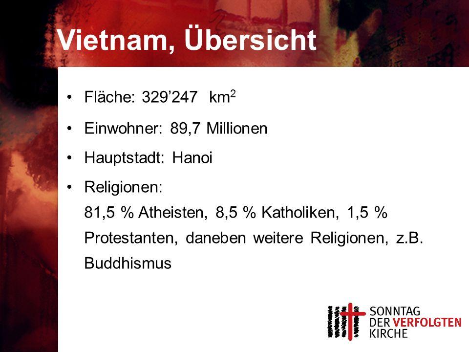 Vietnam, Übersicht Fläche: 329'247 km2 Einwohner: 89,7 Millionen