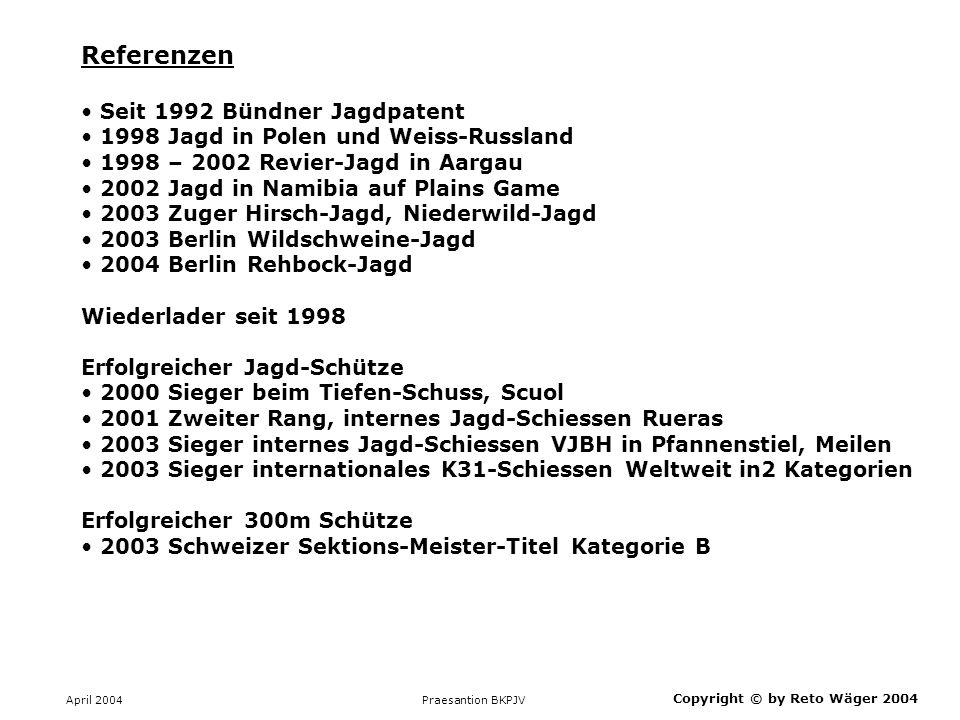 Referenzen Seit 1992 Bündner Jagdpatent
