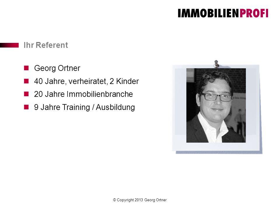 Ihr Referent Georg Ortner. 40 Jahre, verheiratet, 2 Kinder.
